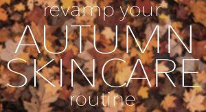 Autumn Skin Care _ stylegods
